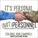 It's Personal, Not Personnel: Leadership Lessons for the Battlefield and the Boardroom Audiobook