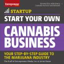 Start Your Own Cannabis Business: Your Step-By-Step Guide to the Marijuana Industry Audiobook