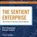 The Sentient Enterprise: The Evolution of Business Decision Making Audiobook