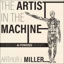The Artist in the Machine: The World of AI-Powered Creativity Audiobook