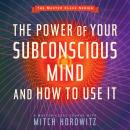 Power of Your Subconscious Mind and How to Use It, Mitch Horowitz