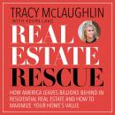 Real Estate Rescue: How America Leaves Billions Behind in Residential Real Estate and How to Maximiz Audiobook