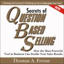 Secrets of Question-Based Selling, 2nd Edition: How the Most Powerful Tool in Business Can Double Yo Audiobook