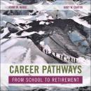 Career Pathways: From School to Retirement Audiobook