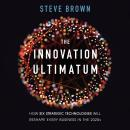 The Innovation Ultimatum: How Six Strategic Technologies Will Reshape Every Business in the 2020s Audiobook