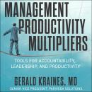 The Management Productivity Multipliers: Tools for Accountability, Leadership, and Productivity Audiobook