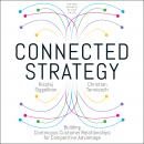 Connected Strategy: Building Continuous Customer Relationships for Competitive Advantage, Christian Terwiesch, Nicolaj Siggelkow