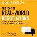 The Book of Real-World Negotiations: Successful Strategies From Business, Government, and Daily Life Audiobook
