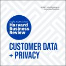 Customer Data and Privacy: The Insights You Need from Harvard Business Review Audiobook