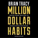 Million Dollar Habits: Proven Power Practices to Double and Triple Your Income Audiobook