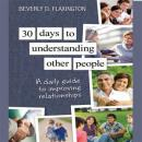 30 Days to Understanding Other People: A Daily Guide to Improving Relationships, Beverly D. Flexington