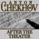 After The Theater, Anton Chekhov