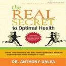 Real Secret to Optimal Health, Anthony Galea
