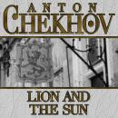 Lion and the Sun, Anton Chekhov
