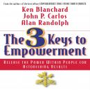 3 Keys to Empowerment: Release the Power Within People for Astonishing Results, John C. Carlos, Alan Randolph, Ken Blanchard