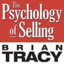 Psychology of Selling: Increase Your Sales Faster and Easier Than You Ever Thought Possible, Brian Tracy