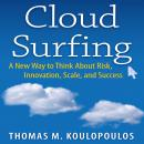 Cloud Surfing: A New Way to Think About Risk, Innovation, Scale, and Success Audiobook