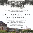 Unconventional Leadership: What Henry Ford and Detroit Taught Me about Reinvention and Diversity, Nancy M. Schlichting