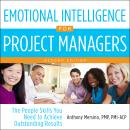 Emotional Intelligence for Project Managers: The People Skills You Need to Achieve Outstanding Resul Audiobook