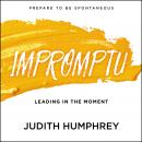 Impromptu: Leading in the Moment Audiobook