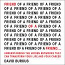 Friend of a Friend . . .: Understanding the Hidden Networks That Can Transform Your Life and Your Ca Audiobook