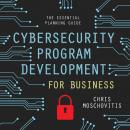 Cybersecurity Program Development for Business: The Essential Planning Guide Audiobook