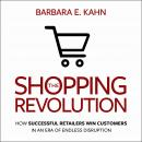 The Shopping Revolution: How Successful Retailers Win Customers in an Era of Endless Disruption Audiobook