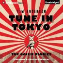 Tune In Tokyo Audiobook