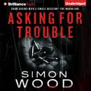 Asking for Trouble, Simon Wood