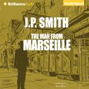 Man From Marseille,, J. P. Smith