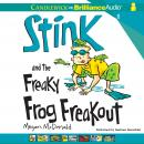 Stink and the Freaky Frog Freakout Audiobook