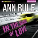 In the Name of Love, Ann Rule