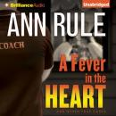 Fever in the Heart, Ann Rule