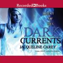 Dark Currents: Book 1 in the Agent of Hel Series, Jacqueline Carey