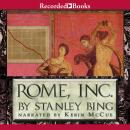 Rome, Inc: The Rise and Fall of the First Multinational Corporation, Stanley Bing