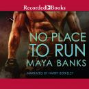 No Place to Run, Maya Banks