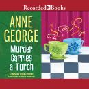 Murder Carries A Torch, Anne George