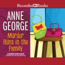 Murder Runs in the Family, Anne George