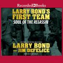 Larry Bond's First Team: Soul of the Assassin, Jim Defelice, Larry Bond
