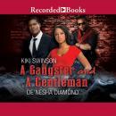 A Gangster and a Gentleman: I Need a Gangsta; Gentlemen Prefer Bullets Audiobook