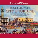 City of Fortune: How Venice Rule the Seas Audiobook