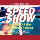 New York Times Speed Show: How Nascar Won the Heart of America Audiobook