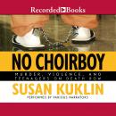 No Choirboy: Murder, Violence, and Teenagers on Death Row, Susan Kuklin