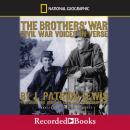 The Brothers' War: Civil War Voices in Verse, J. Patrick Lewis