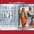 Cave and the Light: Plato Versus Aristotle, and the Struggle for the Soul of Western Civilization, Arthur Herman