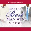 May the Best Man Win, M.T. Pope
