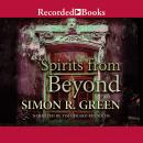 Spirits From Beyond, Simon R. Green