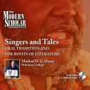 Singers and Tales: Oral Tradition and the Roots of Literature