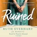 Ruined, Ruth Everhart