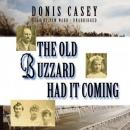 Old Buzzard Had It Coming: An Alafair Tucker Mystery, Donis Casey